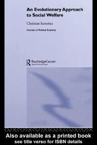 An Evolutionary Approach to Social Welfare (Routledge Frontiers of Political Economy, 51)