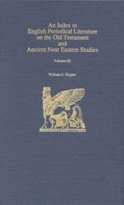 An Index to English Periodical Literature On the Old Testament and Ancient Near Eastern Studies Vol. 3