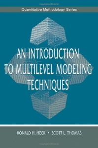 An Introduction to Multilevel Modeling Techniques (The Quantitative Methodology Series)