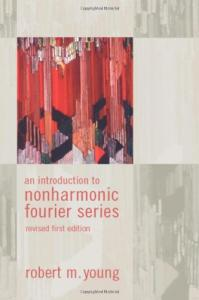 An Introduction to Non-Harmonic Fourier Series, Revised Edition