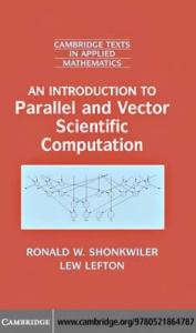 An Introduction to Parallel and Vector Scientific Computing (Cambridge Texts in Applied Mathematics)