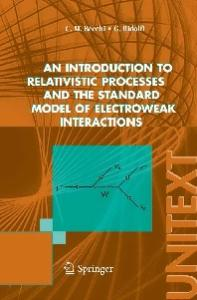 An introduction to relativistic processes and the standard model of electroweak interactions (UNITEXT   Collana di Fisica e Astronomia)