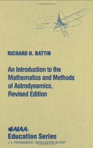 An Introduction to the Mathematics and Methods of Astrodynamics, Revised Edition (AIAA Education)