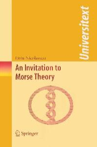 An Invitation to Morse Theory (Universitext)