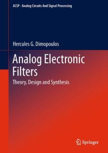 Analog Electronic Filters: Theory, Design and Synthesis