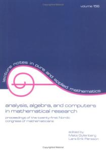 Analysis, Algebra and Computers in Mathematical Research (Lecture Notes in Pure and Applied Mathematics)