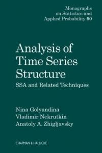 Analysis of Time Series Structure: SSA and Related Techniques (Chapman & Hall CRC Monographs on Statistics & Applied Probability)
