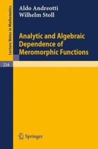 Analytic and Algebraic Dependence of Meromorphic Functions