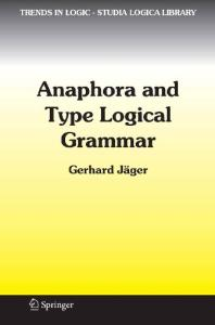 Anaphora and Type Logical Grammar Trends in Logic 24
