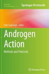 Androgen Action: Methods and Protocols (Methods in Molecular Biology 776)