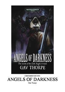 Angels of Darkness (Warhammer 40,000 Novels: Space Marine Battles)