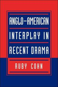 Anglo-American Interplay in Recent Drama
