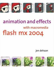 Animation and Effects with Macromedia Flash MX 2004
