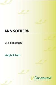 Ann Sothern: A Bio-Bibliography (Bio-Bibliographies in the Performing Arts)