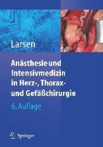 Anästhesie und Intensivmedizin in Herz-, Thorax- und Gefäßchirurgie, 6.Auflage