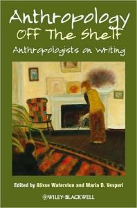 Anthropology off the Shelf: Anthropologists on Writing