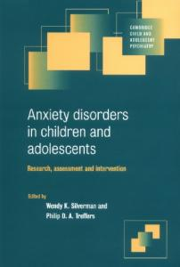 Anxiety Disorders in Children and Adolescents: Research, Assessment and Intervention