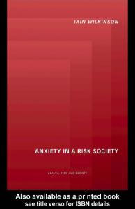 Anxiety in a 'Risk' Society (Health, Risk and Society)