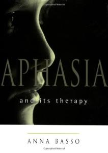 Aphasia and Its Therapy (Medicine)