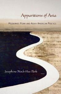 Apparitions of Asia: Modernist Form and Asian American Poetics