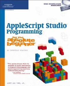 AppleScript studio programming for the absolute beginner