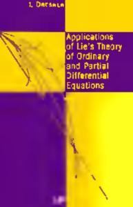 Applications of Lie's Theory of Ordinary and Partial Differential Equations