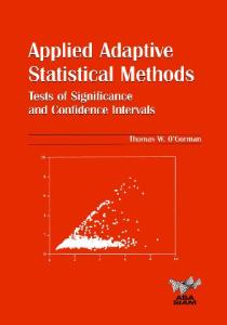 Applied Adaptive Statistical Methods: Tests of Significance and Confidence Intervals