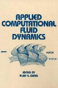 Applied Computational Fluid Dynamics (Mechanical Engineering Series) (Dekker Mechanical Engineering)