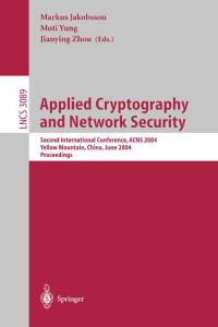 Applied Cryptography and Network Security, 2 conf., ACNS 2004
