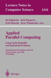 Applied Parallel Computing. Large Scale Scientific and Industrial Problems: 4th International Workshop, PARA'98, Umea, Sweden, June 14-17, 1998, Proceedings ... Notes in Computer Science