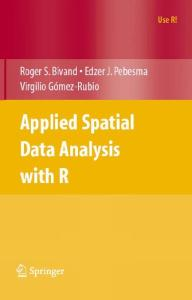 Applied Spatial Data Analysis with R (Use R)