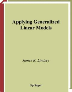 Applying Generalized Linear Models