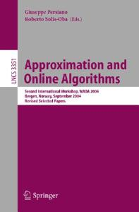 Approximation and online algorithms: second international workshop, WAOA 2004, Bergen, Norway, September 14-16, 2004 : revised selected papers