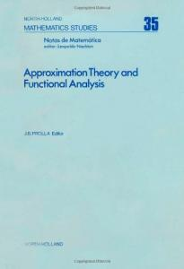 Approximation theory and functional analysis: Proceedings of the International Symposium on Approximation Theory, Universidade Estadual de Campinas ... 1977