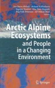 Arctic Alpine Ecosystems and People in a Changing Environment (2007)(en)(434s)