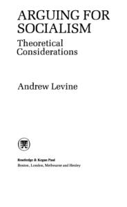 Arguing for Socialism: Theoretical Considerations: Revised Edition