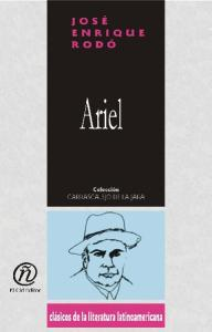 Ariel (Coleccion Clasicos De La Literatura Latinoamericana Carrascalejo De La Jara) (Spanish Edition)