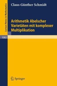 Arithmetik Abelscher Varietaeten mit komplexer Multiplikation