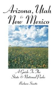 Arizona, Utah & New Mexico: A Guide to the State & National Parks (Arizona, Utah & New Mexico)