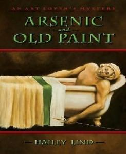 Arsenic and Old Paint The Art Lover's M