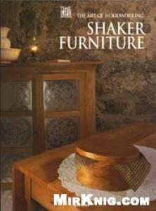 Art of Woodworking -  Shaker Furniture