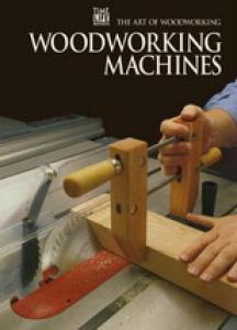 Art of Woodworking - Woodworking Machines