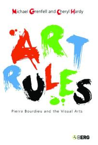 Art Rules: Pierre Bourdieu and the Visual Arts
