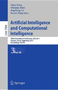 Artificial Intelligence and Computational Intelligence. AICI 2011 Proceedings Part III (Lecture Notes in Artificial Intelligence)