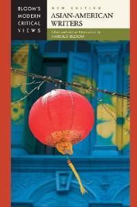 Asian-American Writers (Bloom's Modern Critical Views), New Edition