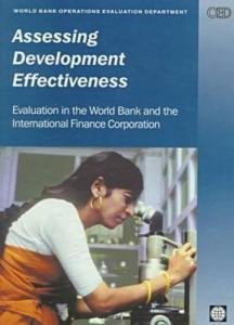 Assessing development effectiveness: evaluation in the World Bank and the International Finance Corporation