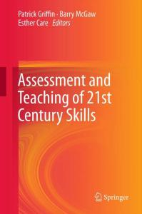 Assessment and Teaching of 21st Century Skills