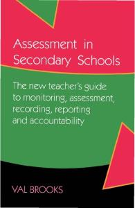 Assessment in Secondary Schools: The New Teacher's Guide to Monitoring, Assessment, Recording, Reporting and Accountability