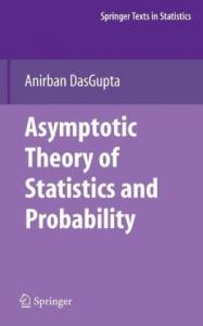 Asymptotic Theory of Statistics and Probability (Springer Texts in Statistics)