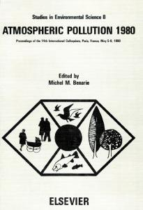Atmospheric pollution 1980, Volume 8: Proceedings of the 14th International Colloquium, UNESCO Building, Paris, France, May 5-8, 1980